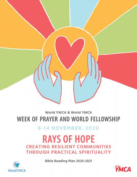 This year, the World YWCA and World YMCA- Week of Prayer and World Fellowship is an invitation to journey together under the theme: Rays of hope: creating resilient communities through practical spirituality