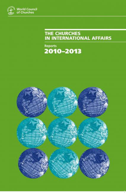 The Churches in International Affairs. Reports, 2010-2013.