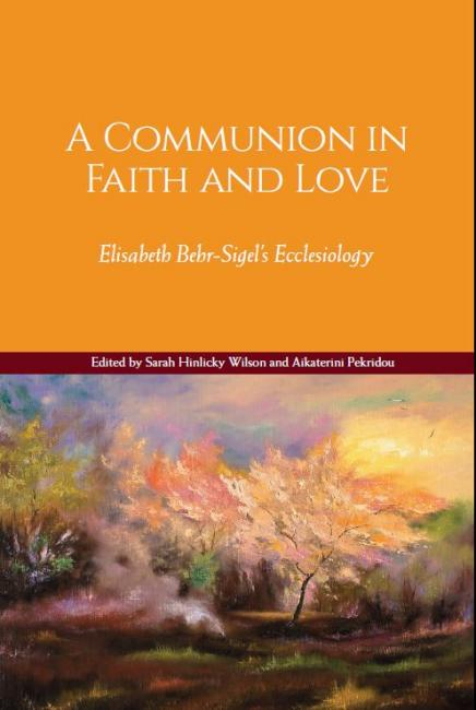 A Communion in Faith and Love: Elisabeth Behr-Sigel's Ecclesiology