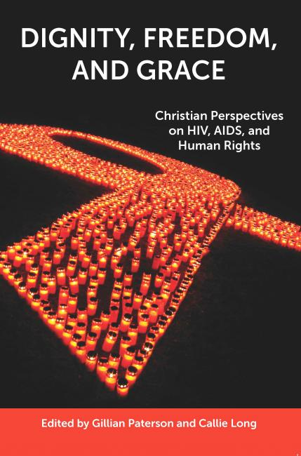 Dignity, Freedom and Grace: Christian Perspectives on HIV, AIDS, and Human Rights