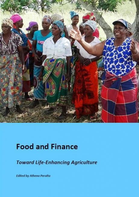 Food and Finance: Toward Life-Enhancing Agriculture