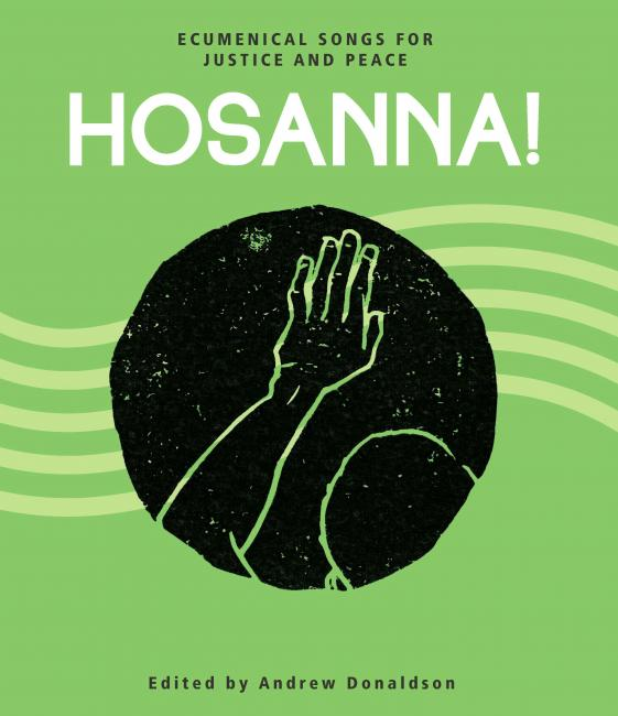 Hosanna!  Ecumenical Songs for Justice and Peace