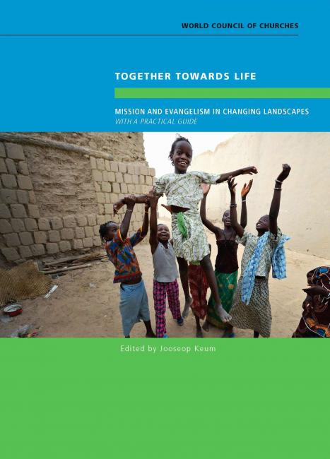Together towards Life: Mission and Evangelism in Changing Landscapes
