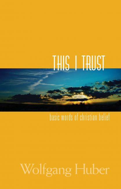 This I Trust: Basic Words of Christian Belief