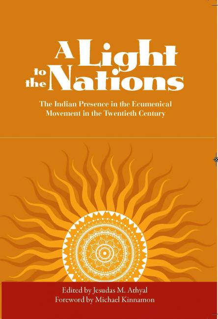 A Light to the Nations. The Indian Presence in the Ecumenical Movement  in the Twentieth Century