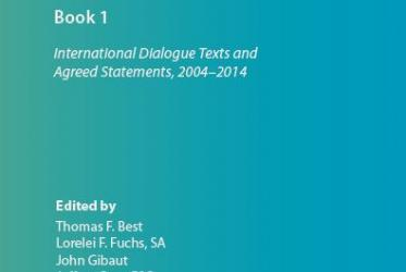 Growth in Agreement IV: International Dialogue Texts and  Agreed Statements,  2004 – 2014, Volumes 1 and 2